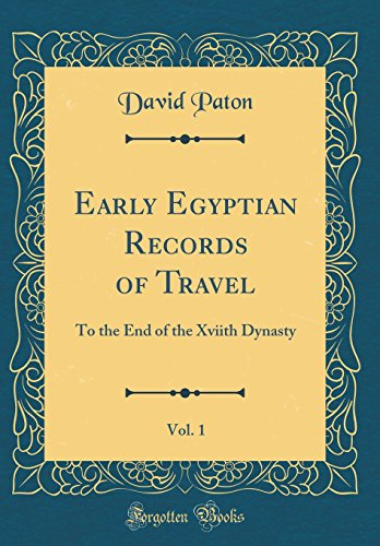 Dynasty Brass Urn - Early Egyptian Records of Travel, Vol. 1: To the End of the Xviith Dynasty (Classic Reprint)
