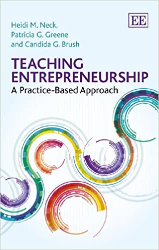 Teaching Entrepreneurship A Practice Based Approach Heidi M Neck