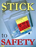 Stick to Safety Infection Control Safety Poster