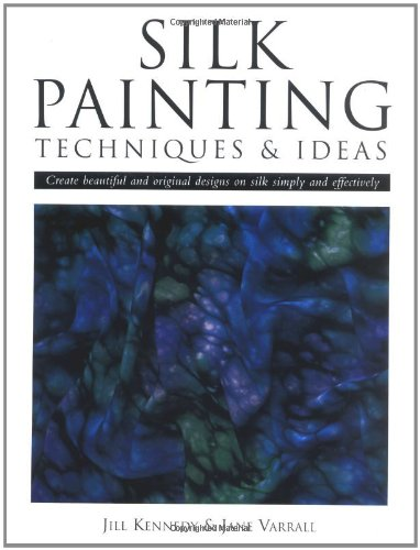 Download Silk Painting Techniques and Ideas: Create Beautiful and Original Designs on Silk Simply and Effectively PDF