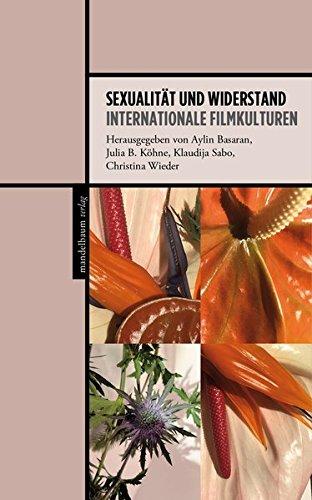 Sexualität und Widerstand: Internationale Filmkulturen Taschenbuch – 1. September 2018 Aylin Basaran Julia B. Köhne Klaudija Sabo Christina Wieder