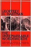 The Unremarkable Wordsworth, Geoffrey H. Hartman, 0816611750
