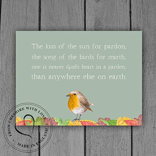 Gardener's Quote Robin Print - 'The Kiss Of The Sun For Pardon, The Song Of The Birds For Mirth, One Is Nearer God's Heart In A Garden, Than Anywhere Else On Earth.' Gardener's Gift.