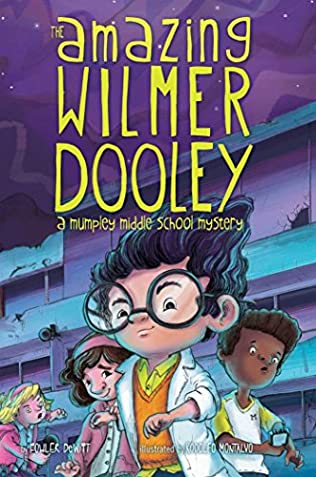 The Amazing Wilmer Dooley Mumpley Middle School Mystery Book 2 By