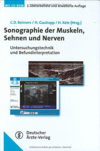 Sonographie der Muskeln, Sehnen und Nerven: Untersuchungstechnik und Befundinterpretation