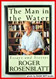 The Man in the Water: And Other Essays