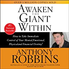Awaken the Giant Within Audiobook by Anthony Robbins Narrated by Anthony Robbins