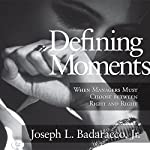 Defining Moments: When Managers Must Choose Between Right and Right | Joseph L. Badaracco