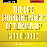 The Life-Changing Magic of Tidying Up, by Marie Kondo | Unofficial & Independent Summary & Analysis: The Japanese Art of Decluttering and Organizing |  Leopard Books