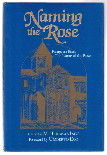 Naming the Rose: Essays on Eco's the Name of the Rose