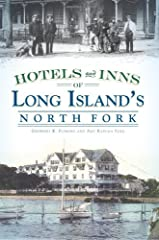 By the early twentieth century, the coastal bays of the North Fork were filled with new and enterprising hostelries. From the Miamogue and the Great Peconic Bay House in Jamesport to the Clark House and Wyandank in Greenport, the area offered...
