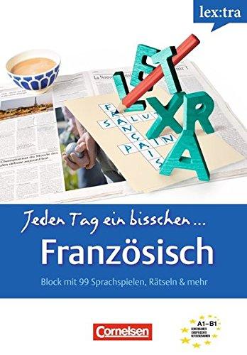 Lextra - Französisch - Jeden Tag ein bisschen Französisch: A1-B1 - Selbstlernbuch