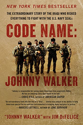 Code Name: Johnny Walker: The Extraordinary Story of the Iraqi Who Risked Everything to Fight with the U.S. Navy - Johnny Jims