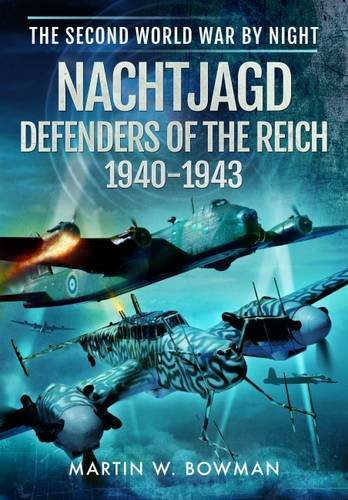 Download Nachtjagd, Defenders of the Reich 1940 - 1943 (The Second World War by Night) ebook