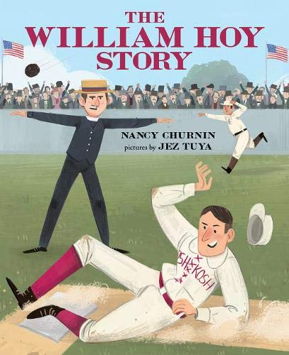 (The William Hoy Story: How a Deaf Baseball Player Changed the Game)
