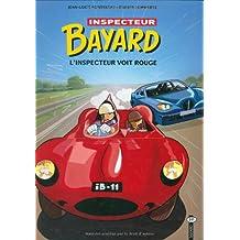 INSPECTEUR BAYARD T11 : L'INSPECTEUR VOIT ROUGE