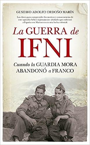 La guerra de Ifni (Historia): Amazon.es: Ordoño Marín, Gustavo Adolfo: Libros