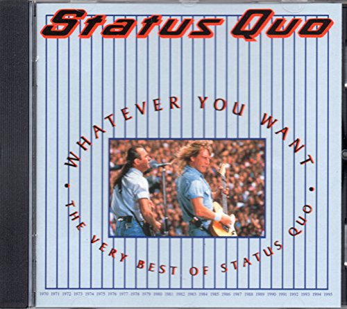 STATUS QUO-WHATEVER YOU WANT-BEST OF (The Best Of Status Quo)