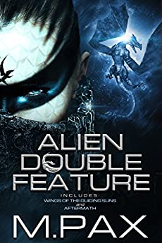 Alien Double Feature: Wings of the Guiding Suns and Aftermath (English Edition) de [Pax, M.]