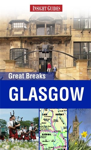 Insight Guides: Great Breaks Glasgow (Insight Great Breaks)