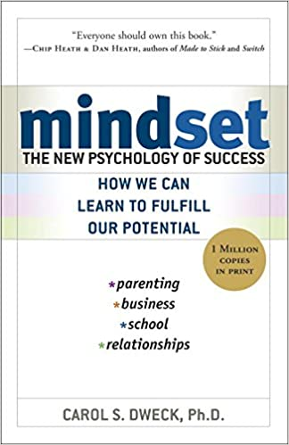 """Mindset: The New Psychology of Success"" by Carol Dweck"