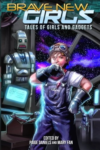 Brave New Girls: Tales of Girls and Gadgets