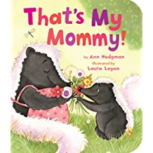 That's My Mommy! (Padded Board Books)