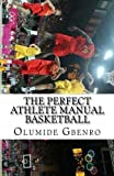 The Perfect Athlete Manual, Olumide Gbenro, 1479116262
