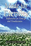 Made for Eternity, Katie Morrison, 0595400760