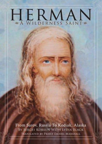 Herman: A Wilderness Saint: From Sarov, Russia to Kodiak, Alaska pdf epub