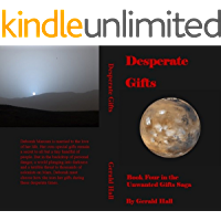 Desperate Gifts: Book Four in the Unwanted Gifts Saga