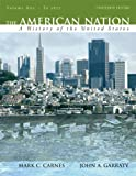 American Nation : A History of the United States, Volume 1 (to 1877) Value Package (includes Study Guide for the American Nation: A History of the United States, Volume 1 (to 1877)), Carnes and Carnes, Mark C., 0205622925