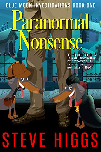 Paranormal Nonsense a Darkly Comic Mystery Thriller: Blue Moon Investigations Book 1