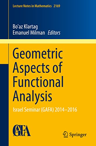 Geometric Aspects of Functional Analysis: Israel Seminar (GAFA) 2014–2016 (Lecture Notes in Mathematics)