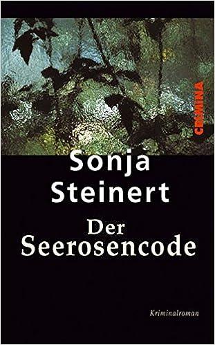 Steinert , Sonja - Der Seerosencode. Krimi.