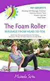 img - for The Foam Roller MASSAGE FROM HEAD-TO-TOE book / textbook / text book