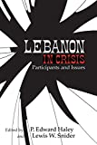 img - for Lebanon in Crisis: Participants and Issues (Contemporary Issues in the Middle East) book / textbook / text book