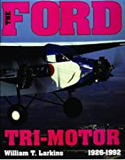 The Ford Tri-Motor 1926-1992