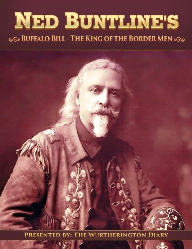Buffalo Bill, The King of the Border Men (The Wurtherington Diary) (Volume 12)