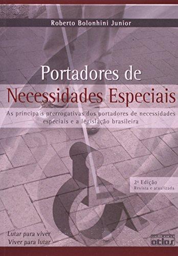 Portadores de Necessidades Especiais. As Principais Prerrogativas de Portadores de Necessidades Especiais e a Legislação