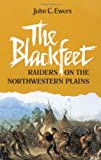 The Blackfeet, John C. Ewers, 0806118369