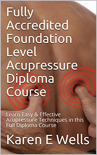 Fully Accredited Foundation Level Acupressure Diploma Course