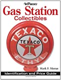 Warmans Gas Station Collectibles, Mark Moran, 0896891623