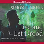 Live and Let Drood | Simon R. Green