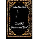 An Old Fashioned Girl: By Louisa May Alcott - Illustrated