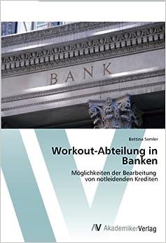 Book Workout-Abteilung in Banken: Möglichkeiten der Bearbeitung von notleidenden Krediten