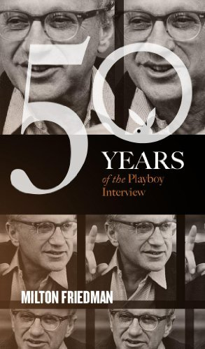 Milton Friedman: The Playboy Interview (Singles Classic) (50 Years of the Playboy Interview) (English Edition)