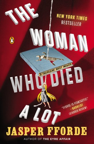 The Woman Who Died a Lot: A Thursday Next Novel by [Fforde, Jasper]
