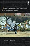 Cover of Development and Globalization: A Marxian Class Analysis (Economics as Social Theory)