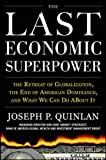 Image of The Last Economic Superpower: The Retreat of Globalization, the End of American Dominance, and What We Can Do About It